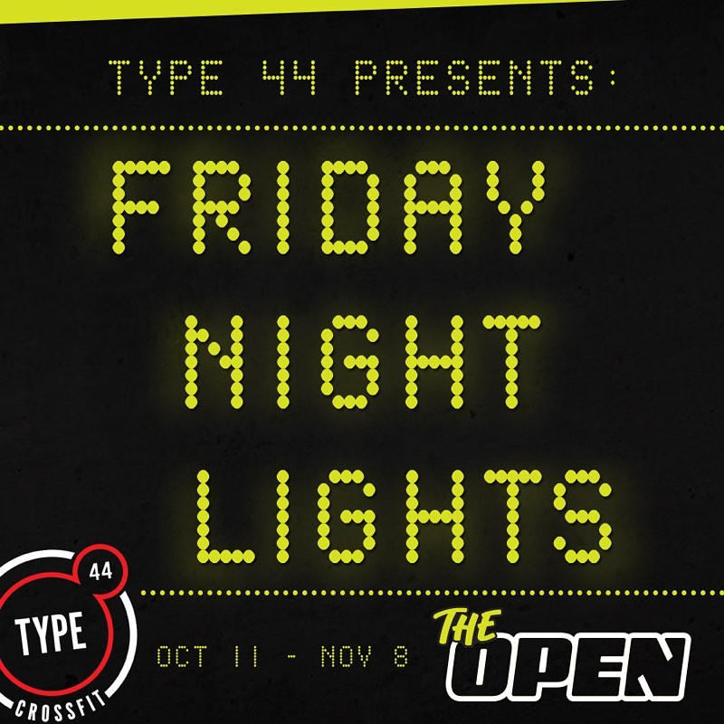 Type 44's Friday Night Lights are a fun, lit-up, electric, community focused way to enjoy the CrossFit Open, join us every Friday from 4-6p to compete & cheer on your community!